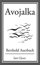 Avojalka ebook by Berthold Auerbach