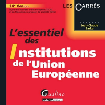 L'essentiel des institutions de l'Union européenne - 14e édition ebook by Zarka Jean-Claude