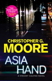 Asia Hand - A Vincent Calvino Novel ebook by Christopher G. Moore