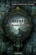 Corentin et le Royaume des Ombres ebook by Sabine Chantraine-Cachart