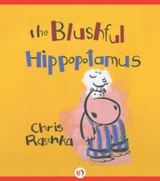 The Blushful Hippopotamus - Read-Aloud Edition ebook by Chris Raschka