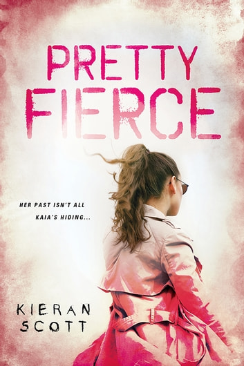 Pretty Fierce ebook by Kieran Scott