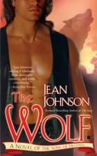 The Wolf - A Novel of the Sons of Destiny ebook by Jean Johnson