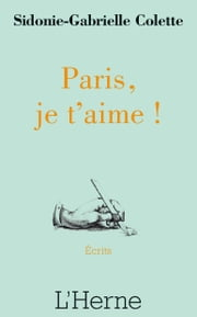 Paris je t'aime ebook by Sidonie-Gabrielle Colette