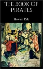 The Book of Pirates ebook by HOWARD PYLE