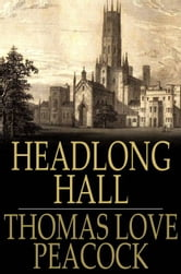 Headlong Hall ebook by Thomas Love Peacock