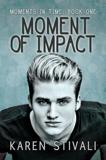 Moment of Impact ebook by Karen Stivali