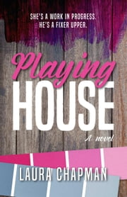 Playing House ebook by Laura Chapman