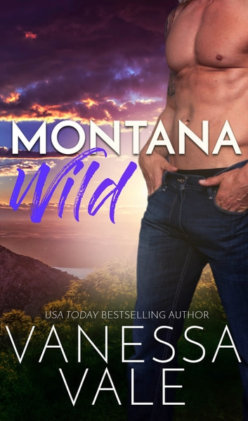 Montana Wild ebook by Vanessa Vale