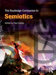 The Routledge Companion to Semiotics ebook by Paul Cobley