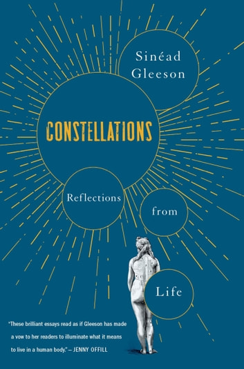 Constellations - Reflections from Life ebook by Sinéad Gleeson