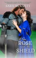 The Rose and the Shield ekitaplar by Sara Bennett
