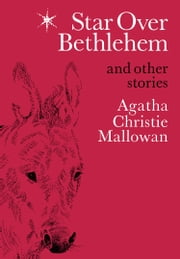 Star Over Bethlehem: Christmas Stories and Poems ebook by Agatha Christie