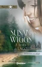 À beira do lago ebook by Susan Wiggs