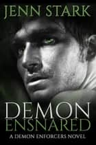 Demon Ensnared ebook by Jenn Stark