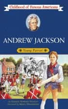 Andrew Jackson - Young Patriot ebook by George E. Stanley, Meryl Henderson