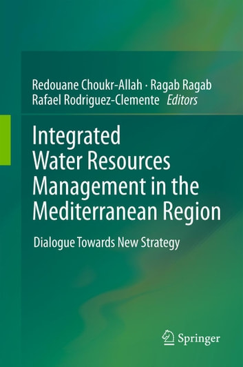Integrated Water Resources Management in the Mediterranean Region - Dialogue towards new strategy ebook by