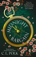 The Midnight Bargain - Magic meets Bridgerton in the Regency fantasy everyone is talking about... ebook by C. L. Polk