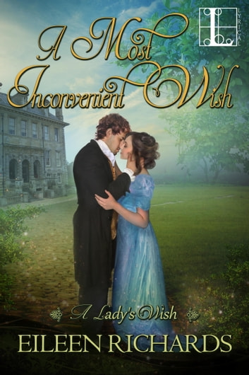 A Most Inconvenient Wish ebook by Eileen Richards