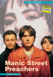 Manic Street Preachers In Their Own Words ebook by Michael Heatley