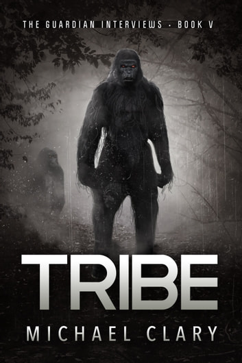 Tribe (The Guardian Interviews Book 5) ebook by Michael Clary