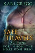 Safe Travels ebook by Kari Gregg