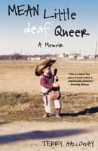 Mean Little deaf Queer ebook by Terry Galloway