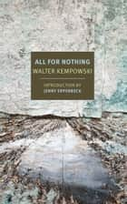 All for Nothing eBook by Walter Kempowski, Anthea Bell, Jenny Erpenbeck
