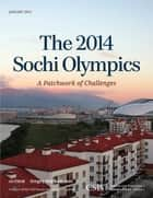 The 2014 Sochi Olympics - A Patchwork of Challenges ebook by Sergey Markedonov, Andrew C. Kuchins