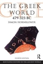 The Greek World 479–323 BC ebook by Simon Hornblower