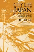 City Life in Japan ebook by Ron P. Dore