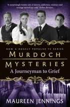 A Journeyman to Grief ebook by Maureen Jennings