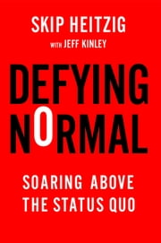 Defying Normal - Soaring Above the Status Quo ebook by Heitzig