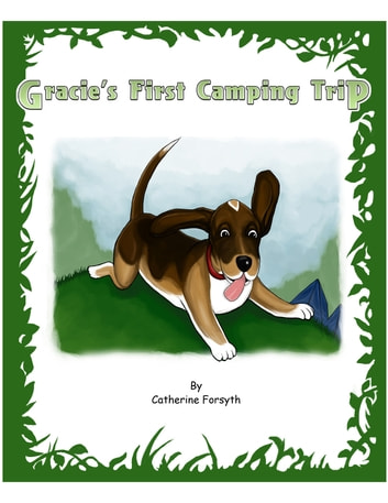 Gracie's First Camping Trip ebook by Catherine Forsyth