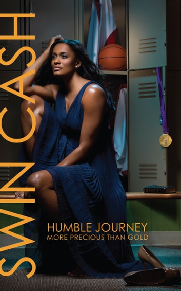 Humble Journey: More Precious Than Gold ebook by Swin Cash