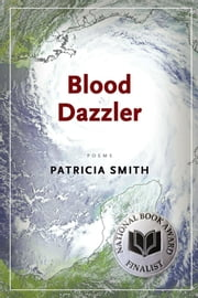Blood Dazzler ebook by Patricia Smith
