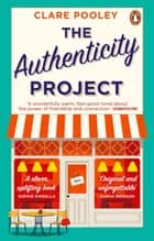 The Authenticity Project - The feel-good novel you need right now ebook by Clare Pooley