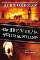 The Devil's Workshop ebook by Alex Grecian