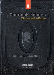 Sherlock Holmes: The last gold collection ebook by Arthur Conan Doyle