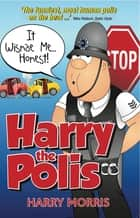 It Wisnae Me...Honest! - Harry the Polis ebook by