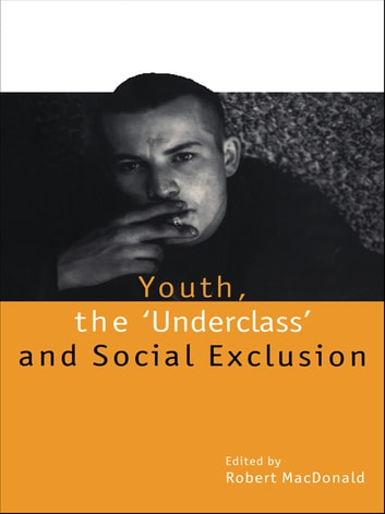 Youth, The 'Underclass' and Social Exclusion ebook by
