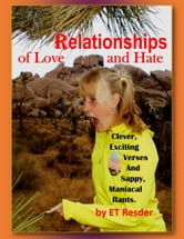Relationships of Love and Hate - An Approach to Understanding with Sensitivity and Anger ebook by ET Resder