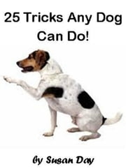 Tricks Any Dog Can Do! ebook by Susan Day
