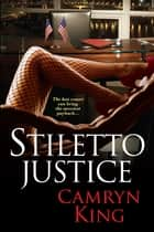 Stiletto Justice eBook by Camryn King
