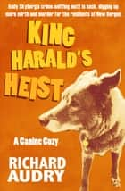 King Harald's Heist ebook by Richard Audry