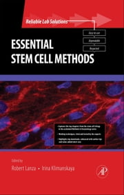 Essential Stem Cell Methods ebook by Lanza, Robert