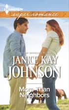 More Than Neighbors ebook by Janice Kay Johnson
