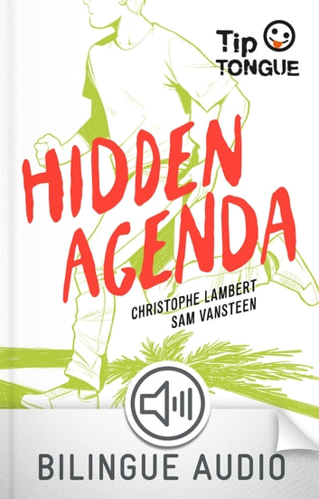 Hidden Agenda - collection Tip Tongue - B1 seuil - dès 14 ans ebook by Sam VanSteen,Christophe Lambert