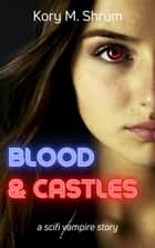 Blood & Castles ebook by Kory M. Shrum