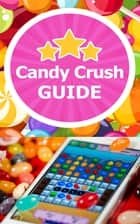 Candy Crush Guide ebook by Leon Suny